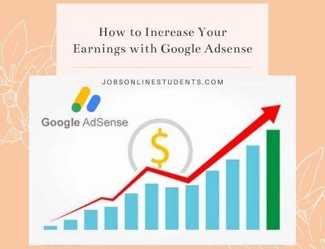 How to Increase Your Earnings with Google Adsense