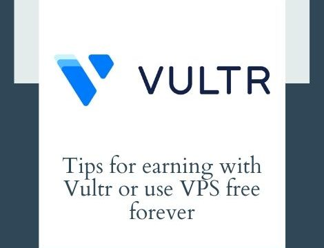 Tips for earning with Vultr or use VPS free forever
