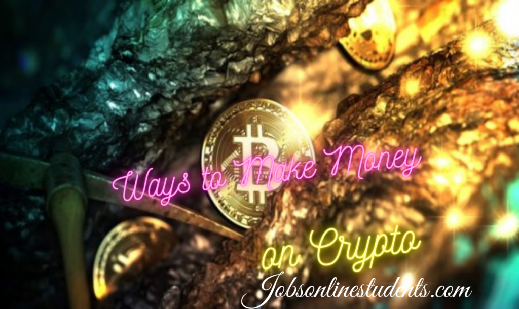 Ways to Make Money on Crypto