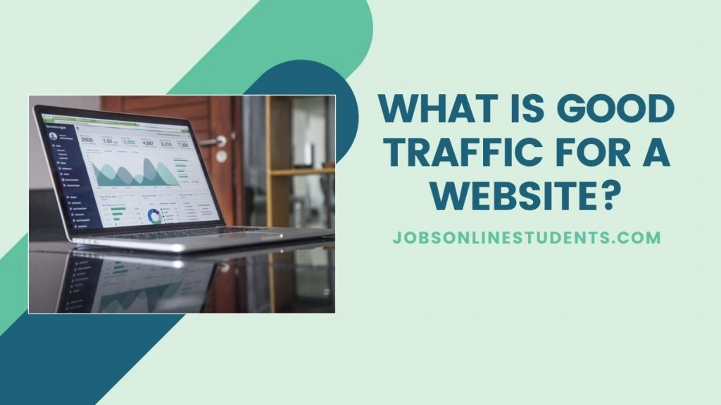 What is good traffic for a website?